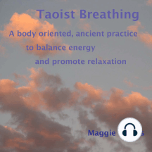 Taoist Breathing: A Body-oriented, Ancient Practice to Balance Energy and Promote Relaxation