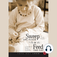 Sweep the Floor or Feed the Cat: A Childhood Memoir of Being Underfoot