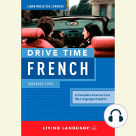 Drive Time French: Beginner Level: A Complete Course from the Language Experts