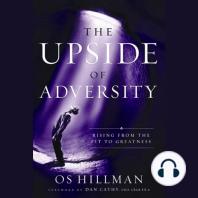 Upside of Adversity