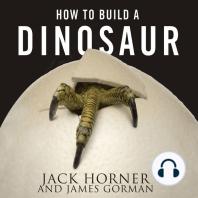 How to Build a Dinosaur