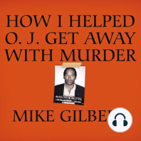 How I Helped O. J. Get Away With Murder