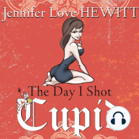 The Day I Shot Cupid
