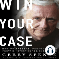 Win Your Case: How to Present, Persuade, and Prevail Every Place, Every Time