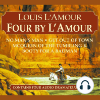 Four by L'Amour: No Man's Man, Get Out of Town, McQueen of the Tumbling K, Booty for a Bad Man