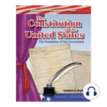 The Constitution of the United States: The Foundation of Our Government