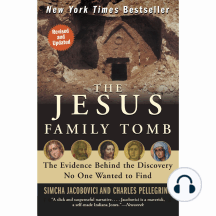 The Jesus Family Tomb: The Discovery, the Investigation, and Th