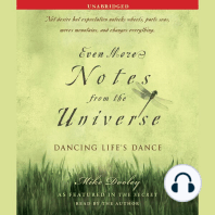 Even More Notes From the Universe: Dancing Life's Dance