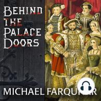 Behind the Palace Doors