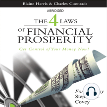 The 4 Laws of Financial Prosperity: Get Conrtol of Your Money Now!