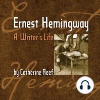 Ernest Hemingway: A Writer's Life