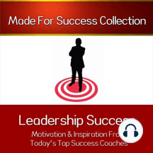 Leadership Success: Inspiration from Top Success Coaches