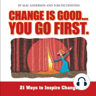 Change is Good, You Go First