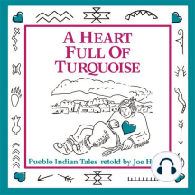 A Heart Full of Turquoise: Pueblo Indian Tales