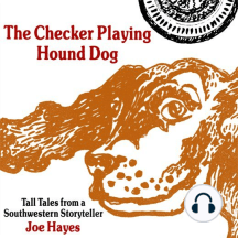 The Checker Playing Hound Dog: Tall Tales from a Southwestern Storyteller