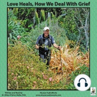 Love Heals, How We Deal With Grief
