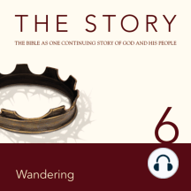 Story, NIV, The: Chapter 6 - Wandering: The Bible as One Continuing Story of God and His People