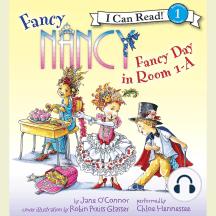 Fancy Nancy: Fancy Day in Room 1-A: I Can Read! Level 1
