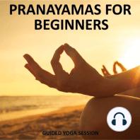 Pranayamas for Beginners