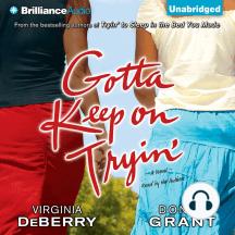 Gotta Keep on Tryin': A Novel