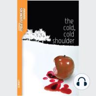 The Cold, Cold Shoulder