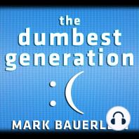 The Dumbest Generation