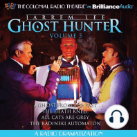 Jarrem Lee - Ghost Hunter - A Ghost from the Past, The Death Knell, All Cats are Grey, and The Radinski Automaton