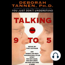 Talking from 9 to 5: How Women's and Men's Conversational Styles Affect Who Gets Heard, Who Gets Credit, and What Gets Done at Work