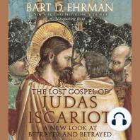 The Lost Gospel of Judas Iscariot