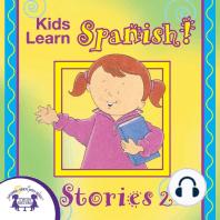 Kids Learn Spanish! Stories 2