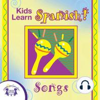 Kids Learn Spanish! Songs