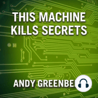 This Machine Kills Secrets: How Wikileakers, Cypherpunks, and Hacktivists Aim to Free the World's Information