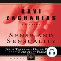Sense And Sensuality: Jesus Talks with Oscar Wilde on the Pursuit of Pleasure