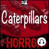 Caterpillars: A Tale of Terror