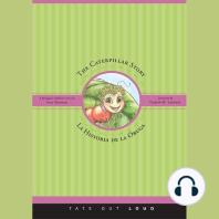 The Caterpillar Story/La Historia de la Oruga: A Bilingual Children's Story