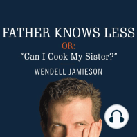 Father Knows Less, or