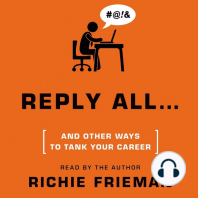 REPLY ALL...and Other Ways to Tank Your Career