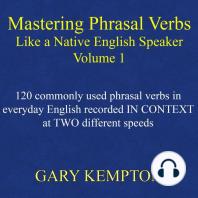 Mastering Phrasal Verbs Like a Native English Speaker, Volume 1