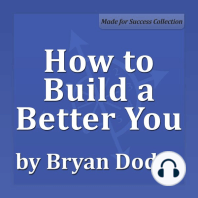 How to Build a Better You