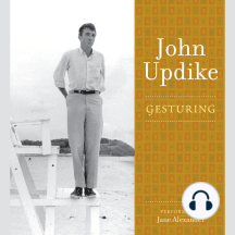 Gesturing: A Selection from the John Updike Audio Collection