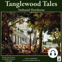 The Tanglewood Tales: Tanglewood Tales for Boys and Girls