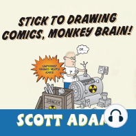 Stick to Drawing Comics, Monkey Brain!