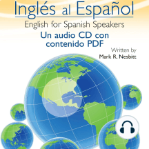 Ingles al Espanol: English for Spanish Speakers