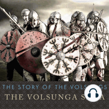 The Story of the Volsungs: The Volsunga Saga