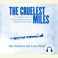 The Cruelest Miles