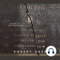See No Evil: The True Stroy of a Ground Soldier in the Cia's War Against Terrorism