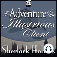 The Adventure of the Illustrious Client
