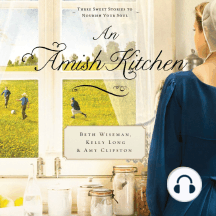 An Amish Kitchen: Three Sweet Stories to Nourish Your Soul