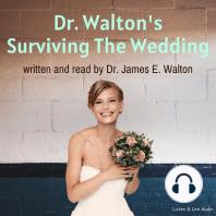Dr. Walton's Surviving the Wedding