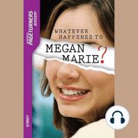Whatever Happened to Megan Marie?